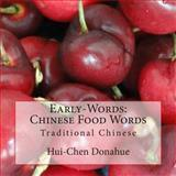 Early-Words: Chinese Food Words, Hui-Chen Donahue, 1490576827