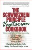 The Schwarzbein Principle Vegetarian Cookbook, Diana Schwarzbein and Nancy Deville, 155874682X