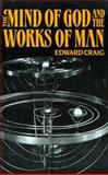 The Mind of God and the Works of Man, Craig, Edward, 0198236824