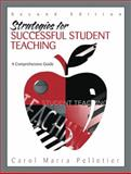 Strategies for Successful Student Teaching : A Comprehensive Guide, Pelletier, Carol Marra, 0205396828
