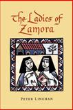 The Ladies of Zamora, Linehan, Peter, 0271016825