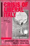 The Crisis of Liberal Italy : Monetary and Financial Polity, 1914-1922, Forsyth, Douglas J., 0521416825