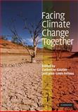 Facing Climate Change Together, , 0521896827