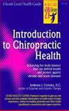Introduction to Chiropractic Health, Anthony J. Cichoke, 0879836822