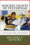 Hockey Fights of Yesteryear, Michael Keneski, 1468026828