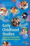Early Childhood Studies : Enhancing Employability and Professional Practice, Ingleby, Ewan and Oliver, Geraldine, 1472506820