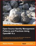 Open Source Identity Management Patterns and Practices Using OpenAM 10. x, Waylon Kenning, 1782166823