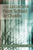 The Legacy of Pierre Teilhard de Chardin, edited by James Salmon, SJ, 0809146827