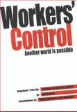 Workers' Control : Another World Is Possible: Arguments from the Institute for Workers' Control, Coates, Ken, 0851246826