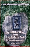 Long Distance Hiking on the Appalachian Trail for the Older Adventurer, David Ryan, 0977696820