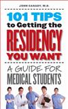 101 Tips to Getting the Residency You Want, John Canady, 1587296829