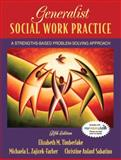Generalist Social Work Practice : A Strengths-Based Problem Solving Approach, Timberlake, Elizabeth M. and Zajicek-Farber, Michaela L., 0205516823