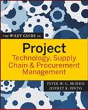 The Wiley Guide to Project Technology, Supply Chain and Procurement Management, , 047022682X