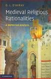 Medieval Religious Rationalities : A Weberian Analysis, D'Avray, D. L., 052118682X
