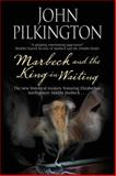 Marbeck and the King-In-Waiting, John Pilkington, 0727896822