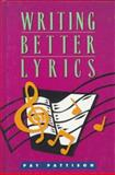Writing Better Lyrics, Pat Pattison, 0898796822