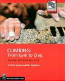 Climbing - From Gym to Crag, Dan Cauthorn and S. Peter Lewis, 0898866820