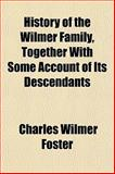 History of the Wilmer Family, Together with Some Account of Its Descendants, Charles Wilmer Foster, 1152956825