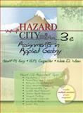 Hazard City : Assignments in Applied Geology, King, Hobart A. and Carpenter, Brett, 0131566822