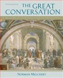 The Great Conversation : A Historical Introduction to Philosophy, Melchert, Norman, 0195306821