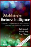 Data Mining for Business Intelligence : Concepts, Techniques, and Applications in Microsoft Office Excel with XLMiner, Shmueli, Galit and Patel, Nitin R., 0470526823