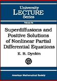 Superdiffusions and Positive Solutions of Nonlinear Partial Differential Equations, Dynkin, E. B., 082183682X