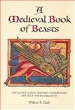 A Medieval Book of Beasts : The Second-Family Bestiary. Commentary, Art, Text and Translation, Clark, Willene B., 0851156827