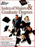 Index of Majors and Graduate Degrees 2003, College Board Editors, 0874476828