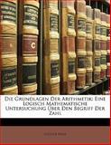Die Grundlagen Der Arithmetik: Eine Logisch Mathematische Untersuchung Ãœber Den Begriff Der Zahl, Gottlob Frege, 1141816822