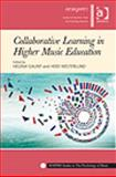 Collabortive Learning in Higher Music Education : Why What and How?, , 1409446824