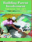 Building Parent Involvement Through the Arts : Activities and Projects That Enrich Classrooms and Schools, Sikes, Michael, 1412936829