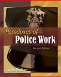 Paradoxes of Police Work, Douglas W. Perez, 1435496825
