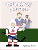 The Drop of the Puck, Kenneth Stewart, 1462676820