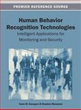 Human Behavior Recognition Technologies : Intelligent Applications for Monitoring and Security, Hans W. Guesgen, 1466636823
