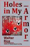 Holes in My Armor, Walter Rice, 1484076826