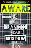 Aware, Brandon Bristow, 1500426822