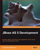 JBoss AS 5 Development : Develop, Deploy, and Secure Java Applications on This Robust, Open Source Application Server, Marchioni, Francesco, 1847196829