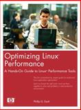 Optimizing Linux(R) Performance : A Hands-On Guide to Linux(R) Performance Tools, Ezolt, Phillip, 0131486829