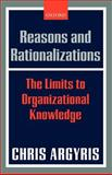 Reasons and Rationalizations, Chris Argyris, 0199286825