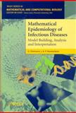Mathematical Epidemiology of Infectious Diseases : Model Building, Analysis and Interpretation, Diekmann, O. and Heesterbeek, J. A. P., 0471986828