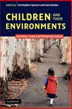 Children and Their Environments : Learning, Using and Designing Spaces, Gareth A. Jones, David Singerman, 0521546826