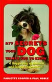277 Secrets Your Dog Wants You to Know, Paulette Cooper, 0898156823