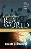 Destination Real World: Success after Graduation, Amanda Haddaway, 1466316829