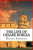 The Life of Cesare Borgia, Rafael Sabatini, 1484066820