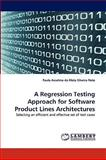 A Regression Testing Approach for Software Product Lines Architectures, Paulo Anselmo Da Mota Silveira Neto, 3838386825