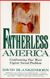 Fatherless America, David Blankenhorn, 006092683X
