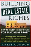 Building Real Estate Riches, Condon, Chris, 0071436839