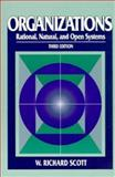 Organizations : Rational, Natural and Open Systems, Scott, W., 0131066838