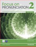 Value Pack : Focus on Pronunciation 2 Student Book and Classroom Audio CDs, Linda Lane, 0133046834