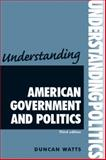 Understanding American Government and Politics, Watts, Duncan, 0719086833